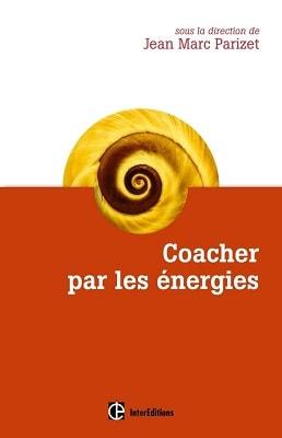 Coacher par les énergies - Jean Marc PARIZET - DUNOD