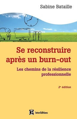 Se reconstruire après un burn-out - Sabine BATAILLE (Seconde édition) - DUNOD