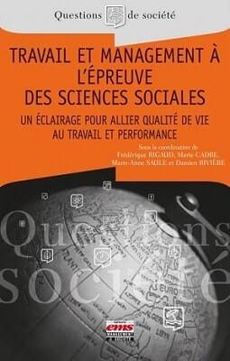 Travail et management à l'épreuve des sciences sociales - Damien RIVIERE, Frédérique RIGAUD, Marie CADRE et Marie-Anne SAULE - EMS